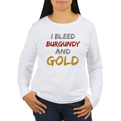 I Bleed Burgundy and gold Women's Long Sleeve T-Sh