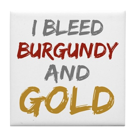 I Bleed Burgundy and gold Tile Coaster