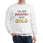 I Bleed Burgundy and gold Sweatshirt