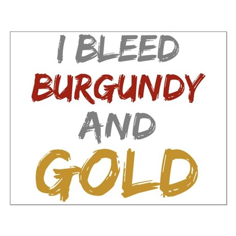 I Bleed Burgundy and gold Small Poster
