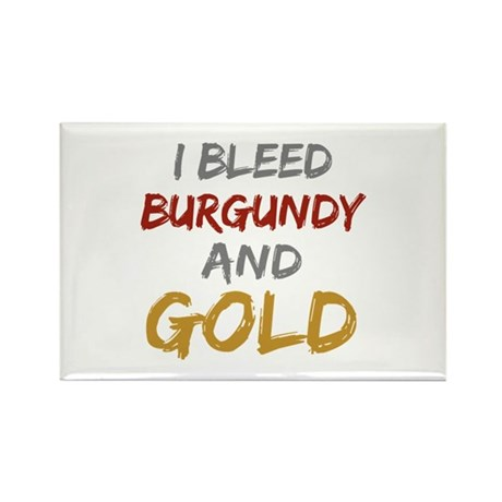 I Bleed Burgundy and gold Rectangle Magnet