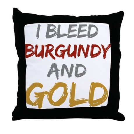 I Bleed Burgundy and gold Throw Pillow