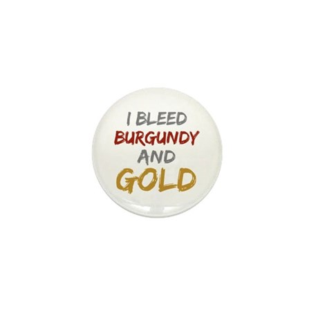 I Bleed Burgundy and gold Mini Button