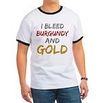 I Bleed Burgundy and gold Ringer T