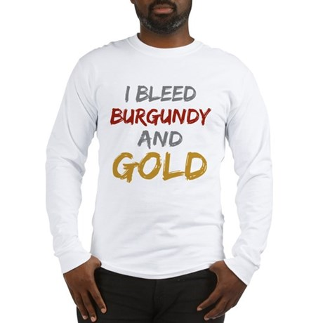 I Bleed Burgundy and gold Long Sleeve T-Shirt