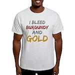 I Bleed Burgundy and gold Light T-Shirt