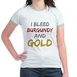 I Bleed Burgundy and gold Jr. Ringer T-Shirt
