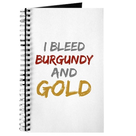 I Bleed Burgundy and gold Journal