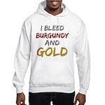 I Bleed Burgundy and gold Hooded Sweatshirt