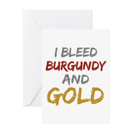 I Bleed Burgundy and gold Greeting Card