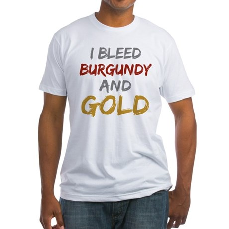 I Bleed Burgundy and gold Fitted T-Shirt