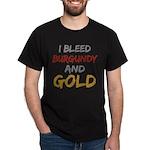 I Bleed Burgundy and gold Dark T-Shirt