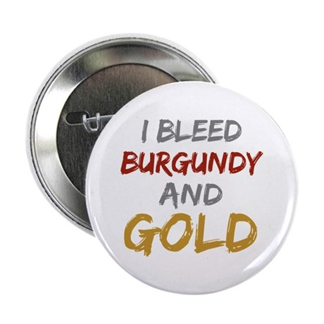 I Bleed Burgundy and gold Button