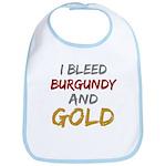 I Bleed Burgundy and gold Bib