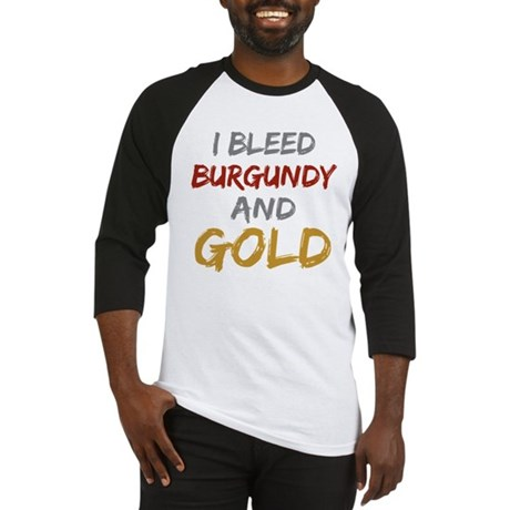 I Bleed Burgundy and gold Baseball Jersey