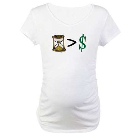 Time Greater Money Maternity T-Shirt