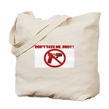 Don't Taze Me, Bro! Tote Bag
