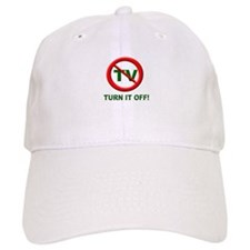 TV - Turn it OFF! Baseball Cap