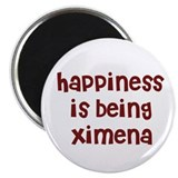 "happiness is being Ximena 2.25"" Magnet (10 pack)"