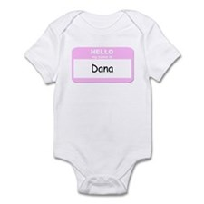My Name is Dana Infant Bodysuit