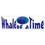 Whale of a Time Bumper Sticker