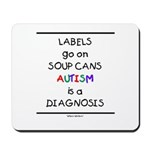 Autism ~ Labels go on soup cans Mousepad