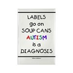 Autism ~ Labels go on soup cans Rectangle Magnet