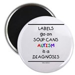 Autism ~ Labels go on soup cans Magnet