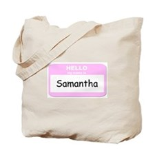 My Name is Samantha Tote Bag