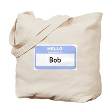My Name is Bob Tote Bag