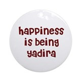 happiness is being Yadira Ornament (Round)