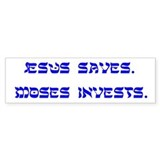 Jesus Saves/ Moses Invests Bumper Bumper Stickers