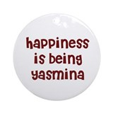 happiness is being Yasmina Ornament (Round)