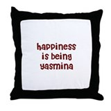 happiness is being Yasmina Throw Pillow