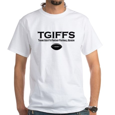 TGIFFS Fantasy Football Seaso White T-Shirt