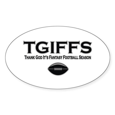 TGIFFS Fantasy Football Seaso Oval Sticker