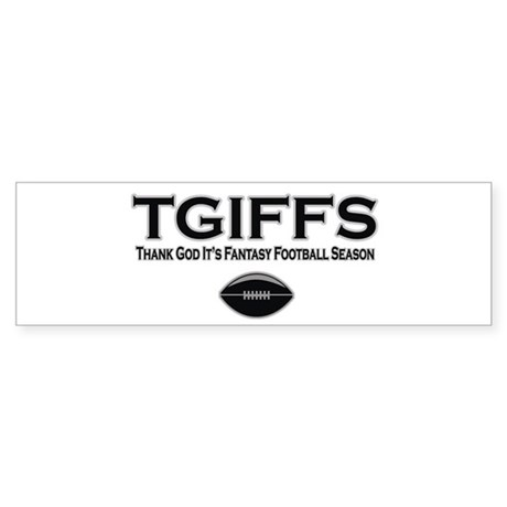 TGIFFS Fantasy Football Seaso Bumper Sticker