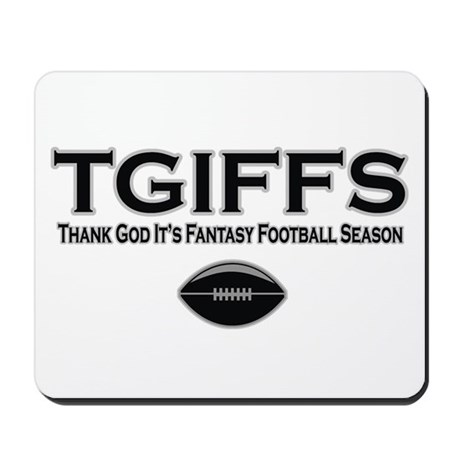 TGIFFS Fantasy Football Seaso Mousepad