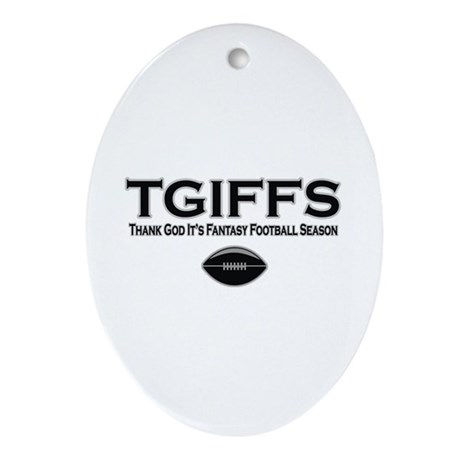 TGIFFS Fantasy Football Seaso Oval Ornament