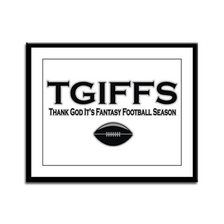 TGIFFS Fantasy Football Seaso Framed Panel Print