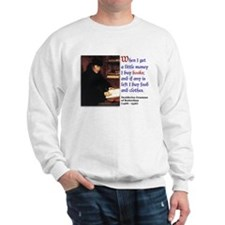 Erasmus on Buying Books Sweatshirt