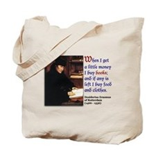 Erasmus on Buying Books Tote Bag