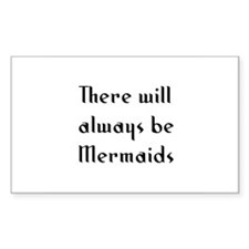 There will always be Mermaids Sticker (Rectangular