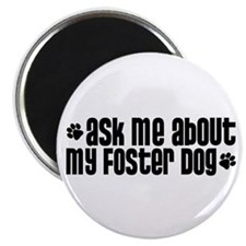 Ask Me About My Foster Dog Magnet