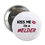 Kiss Me I'm a WELDER 2.25&quot; Button (10 pack)