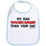 MY DAD (PUNCHES HARDER) THAN Bib
