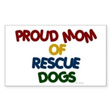 Proud Mom Of Rescue Dogs 1 Rectangle Decal