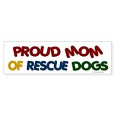 Proud Mom Of Rescue Dogs 1 Bumper Bumper Sticker