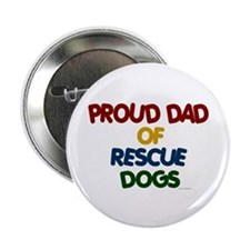 "Proud Dad Of Rescue Dogs 1 2.25"" Button (10 pack)"