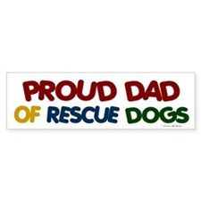 Proud Dad Of Rescue Dogs 1 Bumper Bumper Sticker